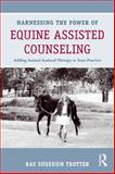 Harnessing the Power of Equine Assisted Counseling, , 0415898420