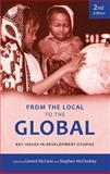 From the Local to the Global : Key Issues in Development Studies, Mcclosky, Mccann and McCann, Gerard, 0745328423