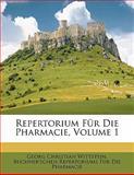Repertorium Für Die Pharmacie, Volume 1, Georg Christian Wittstein, 1143448421