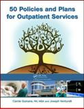 50 Policies and Plans for Outpatient Services, Carole Guinane and Joseph Venturelli, 1439868425