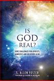 Is God Real?, S. Foster, 1480118427