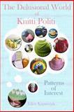 The Delusional World of Knitti Politi, Ellen Kapusniak, 1499268424