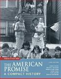 The American Promise Vol. 2 : A Compact History from 1865, Roark, James L. and Johnson, Michael P., 0312448422