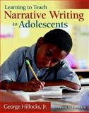 Narrative Writing : Learning a New Model for Teaching, Hillocks, George and Hillocks, George, Jr., 0325008426