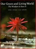 Our Green and Living World : The Wisdom to Save It, Ayensu, Edward S. and Heywood, Vernon H., 0521268427