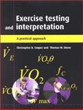 Exercise Testing and Interpretation : A Practical Approach, Cooper, Christopher B. and Storer, Thomas W., 0521648424