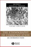 The Ethnography of Communication : An Introduction, Saville-Troike, Muriel, 063122842X