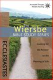 The Wiersbe Bible Study Series: Ecclesiastes, Warren W. Wiersbe, 0781408423