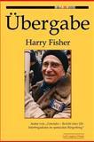 Ubergabe, Harry Fisher, 0983398429