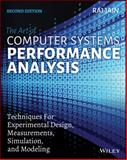 Art of Computer Systems Performance Analysis : Techniques for Experimental Design Measurements Simulation and Modeling, Jain, Raj K., 1118858425