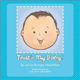 That's My Baby!, Jamie Brunjes MacMillan, 1479768421
