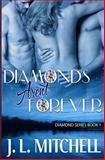 Diamonds Aren't Forever, J. Mitchell, 1495368424
