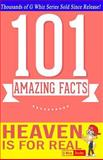 Heaven Is for Real - 101 Amazing Facts, G. Whiz, 1500138428