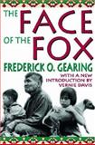 The Face of the Fox, Gearing, Frederick O., 0202308421