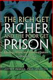 The Rich Get Richer and the Poor Get Prison : Ideology, Class, and Criminal Justice, Reiman, Jeffrey and Leighton, Paul, 020568842X