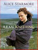 Aran Knitting, Alice Starmore, 0486478424