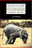 Sodium Hunger : The Search for a Salty Taste, Schulkin, Jay, 0521018420