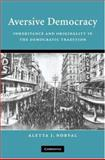 Aversive Democracy : Inheritance and Originality in the Democratic Tradition, Norval, Aletta J., 052187842X