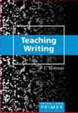 Teaching Writing Primer, Thomas, P. L., 0820478423