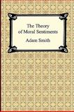 The Theory of Moral Sentiments, Adam Smith, 1420938428