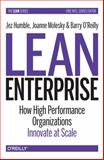 Lean Enterprise : Adopting Continuous Delivery, DevOps, and Lean Startup at Scale, Humble, Jez and Molesky, Joanne, 1449368425