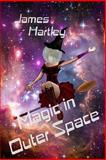 Magic in Outer Space, James Hartley, 1492908428