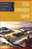 This Sovereign Land, Daniel Kemmis, 1559638427