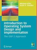 Introduction to Operating System Design and Implementation : The OSP 2 Approach, Kifer, Michael and Smolka, Scott A., 1846288428