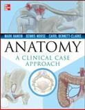 Anatomy : A Case Study Approach, Hankin, Mark and Bennett-Clarke, Carol, 0071628428