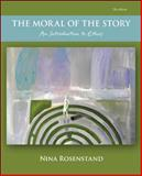 The Moral of the Story : An Introduction to Ethics, Rosenstand and Rosenstand, Nina, 0078038421