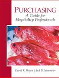 Purchasing : A Guide for Hospitality Professionals, Hayes, David K. and Ninemeier, Jack D., 0135148421