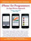 IPhone for Programmers : An App-Driven Approach, Deitel, Paul J. and Deitel, Harvey M., 013705842X