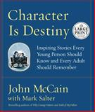 Character Is Destiny, John McCain and Mark Salter, 0375728422