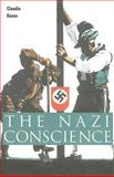 The Nazi Conscience, Koonz, Claudia, 0674018427