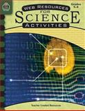 Web Resources for Science Activities, Amy Gammill, 0743938429