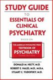 Study Guide to Essentials of Clinical Psychiatry : Based on the American Psychiatric Press Textbook of Psychiatry, , 0880488425