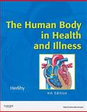 The Human Body in Health and Illness - Soft Cover Version, Herlihy, Barbara, 1416068422