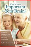 What's More Important Than Your Brain?, R. gamache, 1463598424