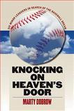 Knocking on Heaven's Door, Marty Dobrow, 1558498427