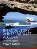 Introductory and Intermediate Algebra for College Students, Blitzer, Robert, 0130328421