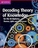Decoding Theory of Knowledge for the IB Diploma, Wendy Heydorn and Susan Jesudason, 1107628423