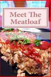 Meet the Meatloaf, Rachael T., 1482538423