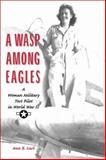 A Wasp among Eagles, Ann B. Carl, 1560988428