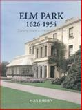 Elm Park 1626-1954 : Country House to Preparatory School, Barden, Sean, 1903688426