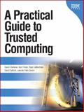 A Practical Guide to Trusted Computing, Challener, David and Yoder, Kent, 0132398427