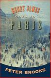 Henry James Goes to Paris, Brooks, Peter, 0691138427