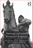 Patronage and Italian Renaissance Sculpture, Drogin, David and Christian, Kathleen Wren, 0754668428
