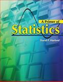 A Primer of Statistics, Hurford, David P., 0757568424