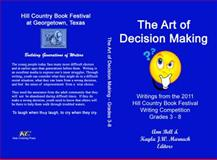 The Art of Decision Making, Ann Bell, 0984968423