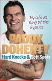 Hard Knocks and Soft Spots, Paddy Doherty, 0091948428